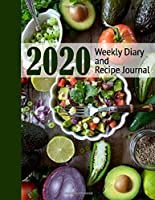 2020 Weekly Diary and Recipe Journal: Week-per-page Planner with Recipe Journal