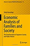Economic Analysis of Families and Society: The Transformation of Japanese Society and Public Policies (Advances in Japanese Bu..
