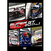 SUPER GT 2011 VOL.1 [DVD]