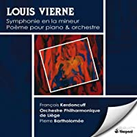 ヴィエルヌ:交響曲 Op. 24 /詩曲(ケルドンキュフ/リエージュ・フィル/バルトロメイ)