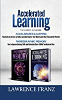 Memory: 2 Manuscripts: Photographic Memory Improve Memory Skills and Accelerated Learning very best way to learn as fast as possible