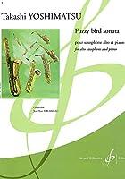 吉松隆 : ファジー・バード・ソナタ (サクソフォン、ピアノ) ビヨドー出版