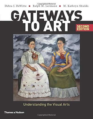 Download Gateways to Art: Understanding the Visual Arts 0500292035