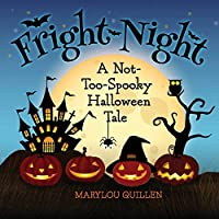 Fright Night: A Not-Too-Spooky Halloween Tale: (Halloween Book for Kids Ages 3-5) (Seasons 4 Kids)