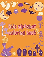 "Kids Alphabet Coloring Book: Kids Alphabet Coloring Book, Alphabet Coloring Book. Total Pages 180 - Coloring pages 100 - Size 8.5"" x 11"" In Cover."