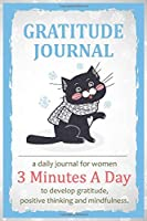 Gratitude Journal for Women: Cat Lovers 3 Minutes A Day to Develop Gratitude, Mindfulness, Positive Thinking and productivity with Prompts