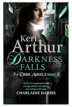 Darkness Falls: Book 7 in series (Dark Angels) by [Arthur, Keri]