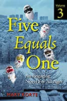 Five Equals One, Vol. 3
