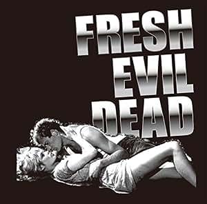 Fresh Evil Dead