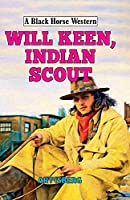 Will Keen, Indian Scout (Black Horse Western)
