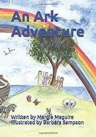 An Ark Adventure (Children's Bible Adventure Stories)