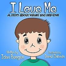 Children's book: I Love Me (funny bedtime story, value tales series, social skills for kids, motivational books for kids)