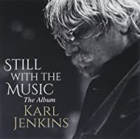 Still With the Music by Karl Jenkins (2015-12-09)