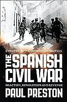The Spanish Civil War: Reaction, Revolution & Revenge (Rev. Ed.) by Paul Preston(2006-06-05)