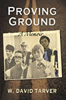 Proving Ground: A Memoir