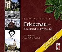 Friedenau - Kuenstlerort und Wohnidyll: Die Geschichte eines Berliner Stadtteils