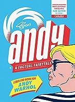 Andy - A Factual Fairytale: Leben und Werk von Andy Warhol