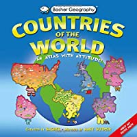 Countries of the World: An Atlas With Attitude (Basher Geography)