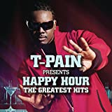 T-Pain Presents Happy Hour: the Greatest Hits 画像