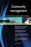 Community Management Complete Self-assessment Guide