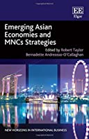 Emerging Asian Economies and MNCs Strategies (New Horizons in International Business)