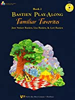 Bastien Play-Along: Book 2: Familiar Favorites