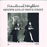 Friends And Neighbors:Live At Prince Street