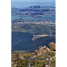12 Days Photography Tour of Tasmania