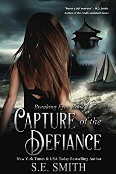 Capture of the Defiance (Breaking Free Book 2) by [Smith, S.E.]