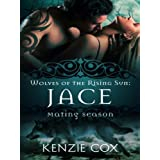 Jace (Wolves of the Rising Sun) (Volume 1)