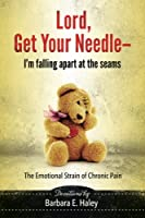 Lord, Get Your Needle-I'm Falling Apart at the Seams: The Emotional Strain of Chronic Pain