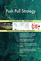 Push Pull Strategy A Complete Guide - 2020 Edition