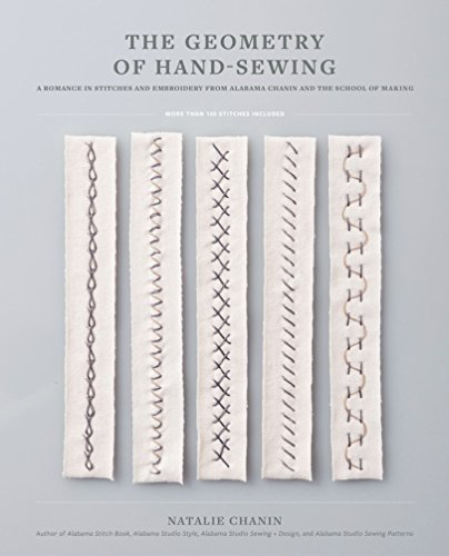 The Geometry of Hand-Sewing: A Romance in Stitches and Embroidery from Alabama Chanin and The School of Making (English Edition)