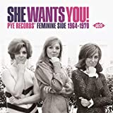 She Wants You! Pye Records' Feminine Side 1964-1970 / Various