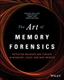 The Art of Memory Forensics: Detecting Malware and Threats in Windows, Linux, and Mac Memory (English Edition)