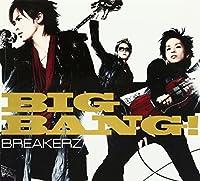 Big Bang! by Breakerz (2008-11-26)