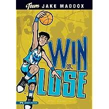 Jake Maddox: Win or Lose (Team Jake Maddox Sports Stories)