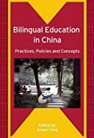 Bilingual Education in China: Practices, Policies and Concepts (Bilingual Education and Bilingualism)