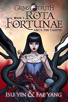 Rota Fortunae (Grims' Truth Book 1) by [Yin, Isu, Yang, Fae]
