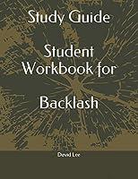 Study Guide Student Workbook for Backlash