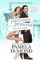 Part-time Princess (Ladies in Waiting)