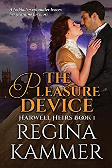 The Pleasure Device (Harwell Heirs Book 1) by [Kammer, Regina]