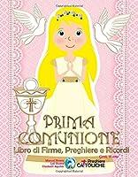 PRIMA COMUNIONE. Libro di Firme, Preghiere e Ricordi. Gesù, ti amo.