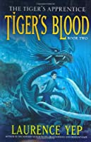 Tiger's Blood (The Tiger's Apprentice)