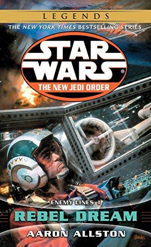 Download Rebel Dream: Star Wars Legends (The New Jedi Order): Enemy Lines I (Star Wars: The New Jedi Order - Legends) 0345428668