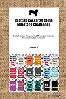 Scottish Cocker 20 Selfie Milestone Challenges Scottish Cocker Milestones for Memorable Moments, Socialization, Fun Challenges Volume 2