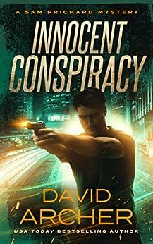 Innocent Conspiracy - A Sam Prichard Mystery (Sam Prichard, Part 2 Book 7) by [Archer, David]