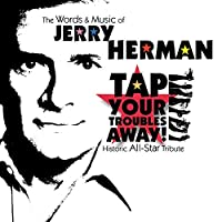 Tap Your Troubles Away-Words & Music of Jerry Herm