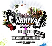 THE CARNIVAL 2009 THE GOLDEN LIVE DVD&THE CARNIVAL SPECIAL MIX CD~mixed by DJ GEOGE~