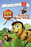 Bee Movie: Barry's Buzzy World (I Can Read Book 2)